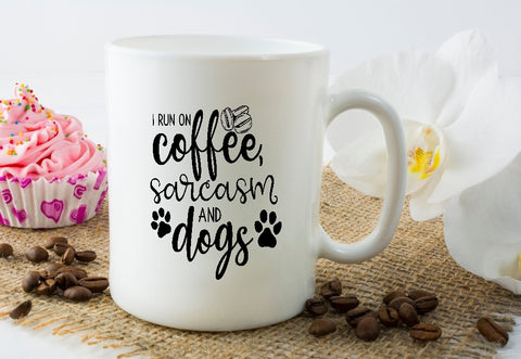 Mug 15oz. - I Run On Coffee Sarcasm And Dogs