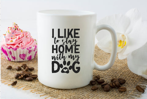 Mug 15oz. - I Like To Stay Home With My Dog