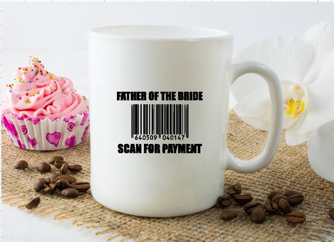 Mug 15oz. - Father Of The Bride Scan For Payment