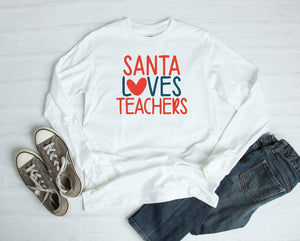Long Sleeve Shirt - Santa Loves Teachers