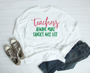Long Sleeve Shirt - Teachers Always Make Santas Nice List