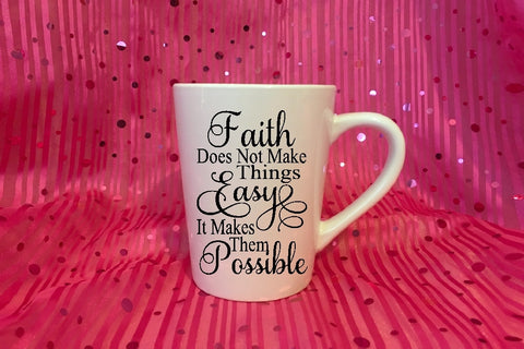 Mug 15oz. - Faith Does Not Make Things Easy It Makes Them Possible