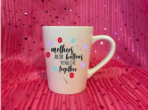 Mug 15oz. - Mothers Are Like Buttons They Hold It All Together