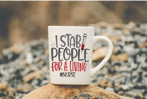 Mug 15oz. - I Stab People For A Living #Nurse