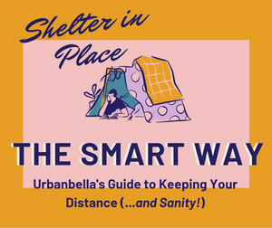 Sheltering in Place the Smart Way