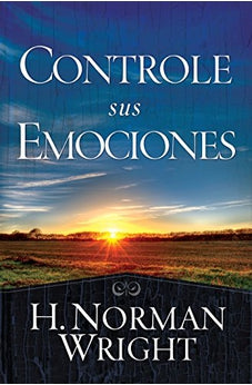 Controle Sus Emociones: Controlling Your Emotions (Spanish Edition)