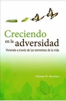 Creciendo En La Adversidad / Struggle Well: Viviendo A Travâ'S De Las Tormentas De La Vida / Living Through The Storms Of Life