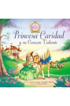 Princesa Caridad Y Su Corazon Valiente (The Princess Parables)