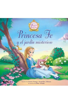 Princesa Fe Y El Jardã�N Misterioso (The Princess Parables)