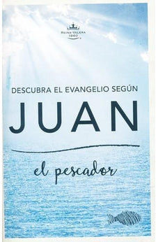 Descubra El Evangelio Segun Juan/ Discover The Gospel According To John: El Pescador/ The Fisherman 9781462779345