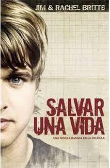 Salvar Una Vida: A Novel Based On The Movie