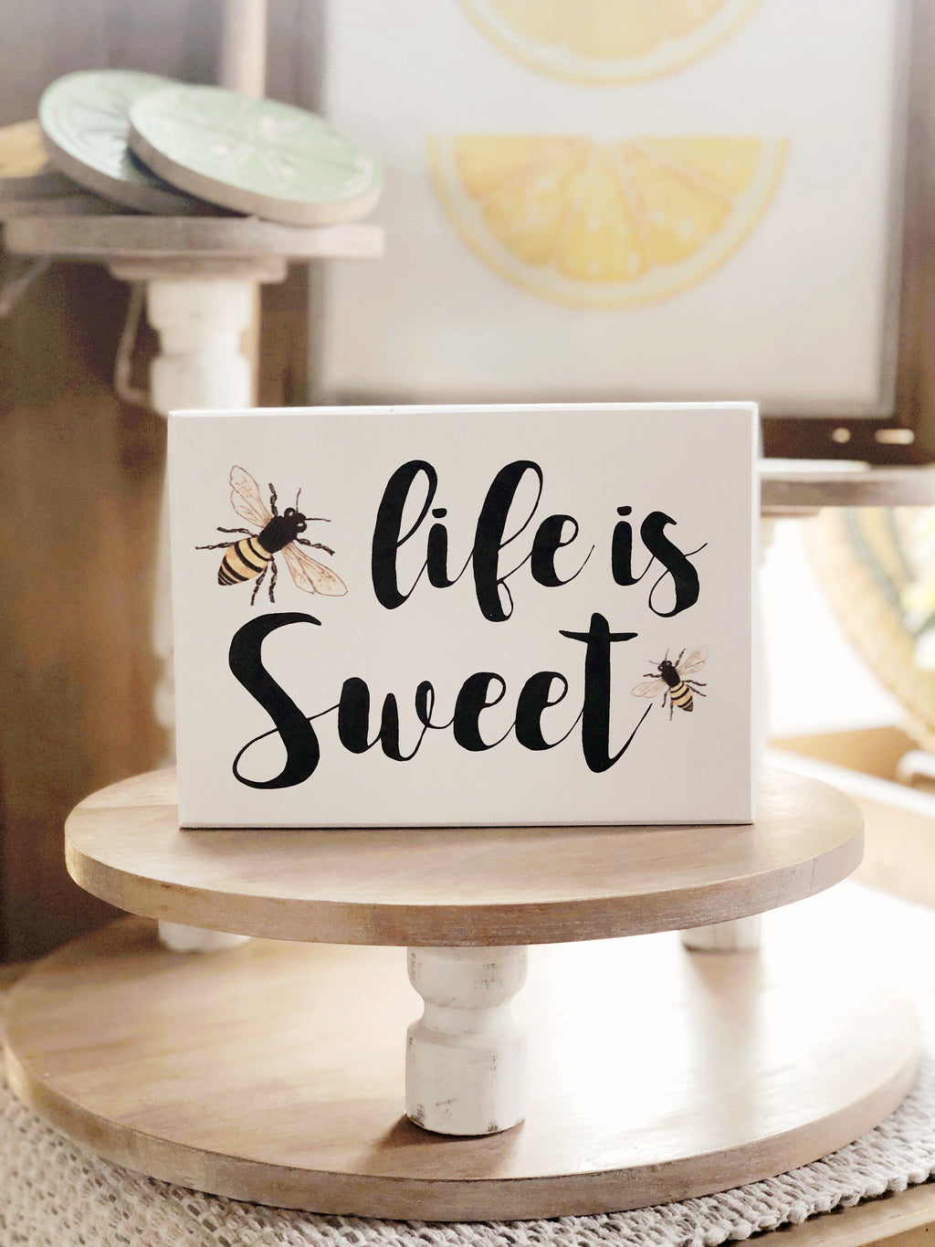 """Life is Sweet"" Sign"