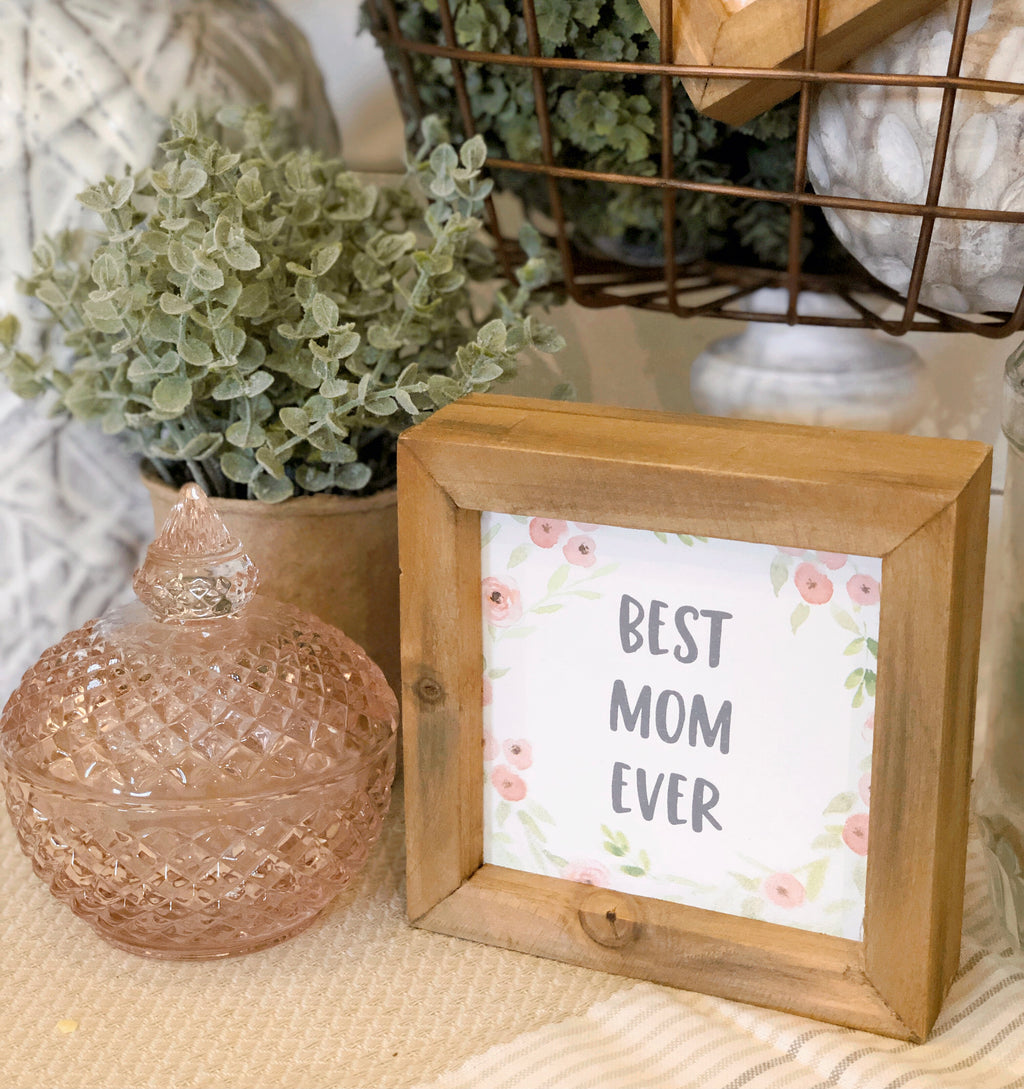 """Best Mom Ever"" Sign"