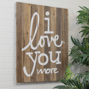 "Wood Sign ""I Love You More"""