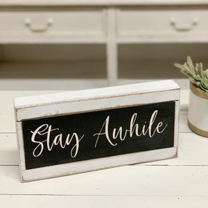 "2 Tone Wood Block ""Stay Awhile"" Sign"