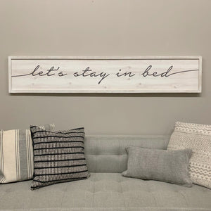 "63"" Wood Above Bed  Sign "" Let's Stay In Bed"""