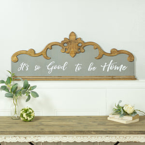 "Wood Sign ""Good To Be Home"" with Antique Finish"