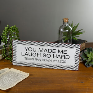LAUGH SO HARD SIGN