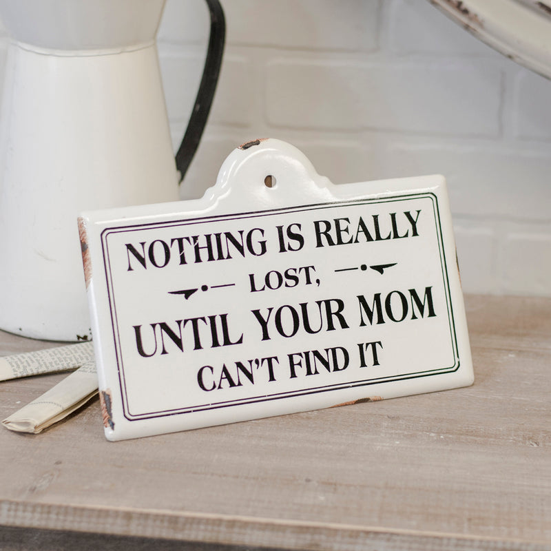 "Metal Sign ""Nothing Is Lost"""