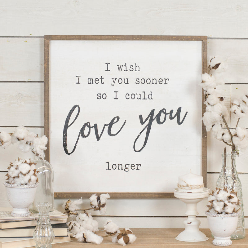 "Wood Sign ""Love You Longer"""