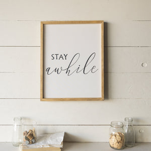 """Stay Awhile"" Sign 18"""