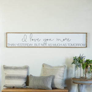 "Wood Sign ""Love You More"" with Solid Wood Frame"