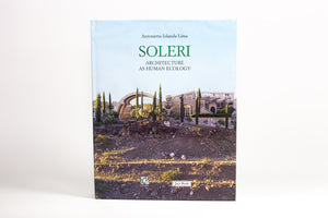 Paolo Soleri: Architecture as Human Ecology