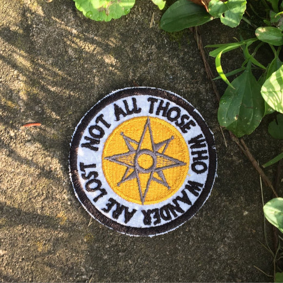 Not All Those Who Wander Are Lost iron patch.
