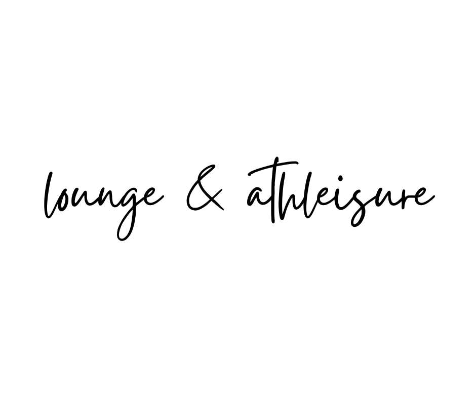 Lounge and Athleisure