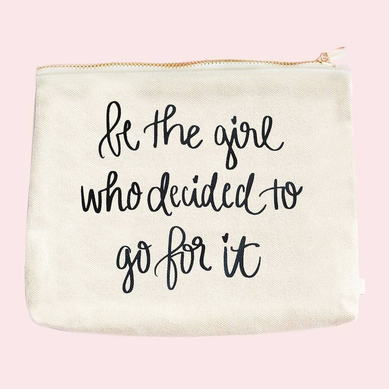 """Be The Girl Who Decided To Go For It"" Makeup Bag"