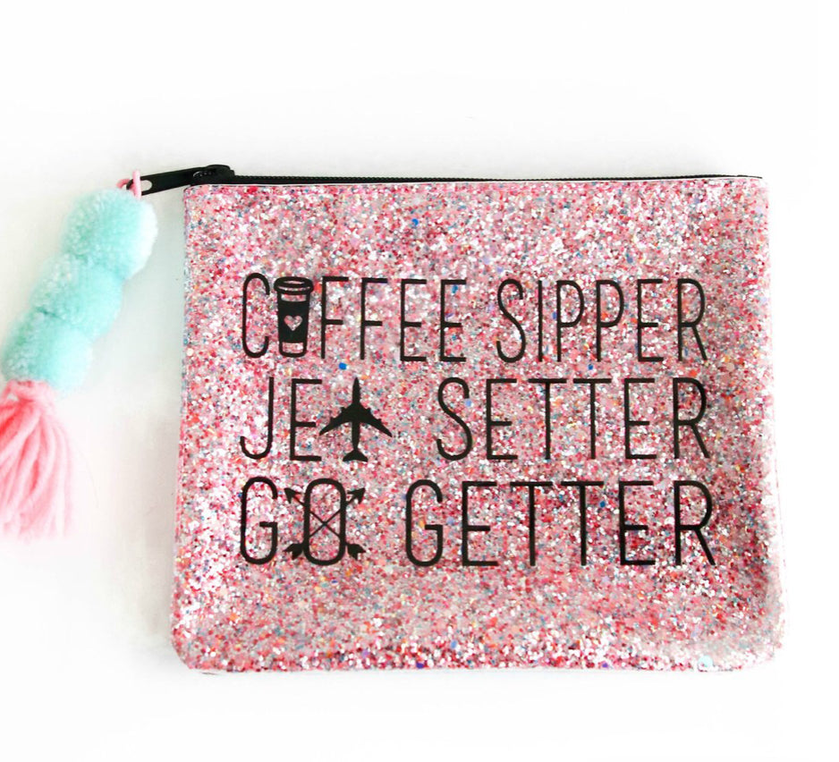 """Coffee Sipper, Jet Setter, Go Getter"" Glitter Bag"