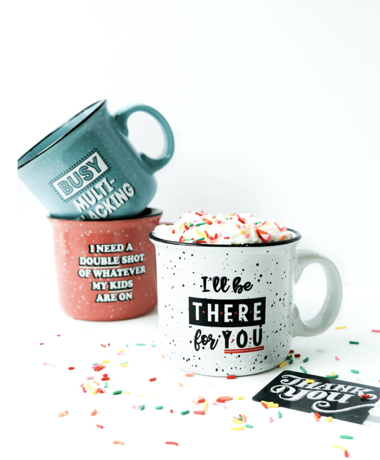 """I'll Be There For You"" Mug"
