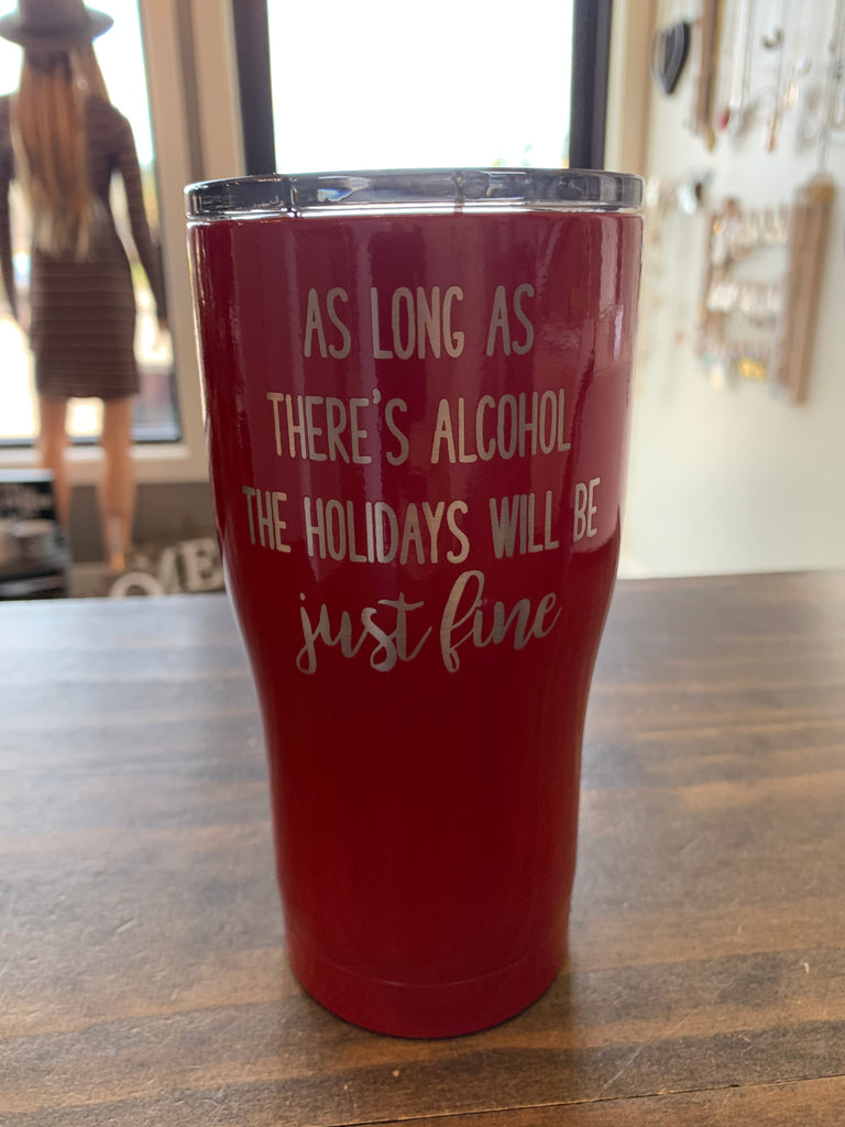 As Long as there's Alcohol The Holidays Will Be Just Fine Travel Mug