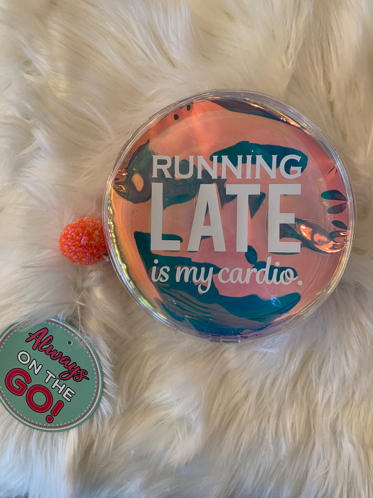 Running Late is my Cardio Cosmetic Bag