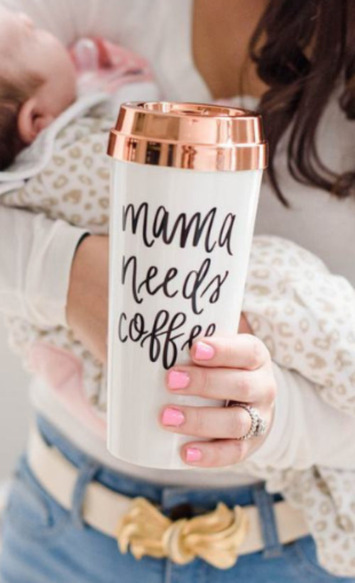 """Mama Needs Coffee"" Travel Mug"
