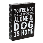 """If Your Dog Is Home"" Box Sign"