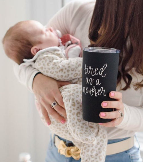 """Tired as a Mother"" Insulated Travel Mug"