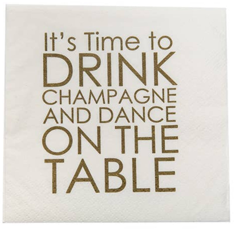 "It's Time To Drink Champagne And Dance On The Table ""Beverage Napkins"""
