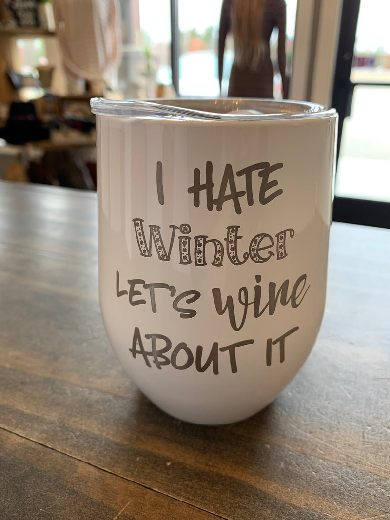 I Hate Winter, Let's Wine About It Travel Mug