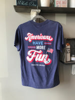 """Americans Have More Fun"" T-Shirt"