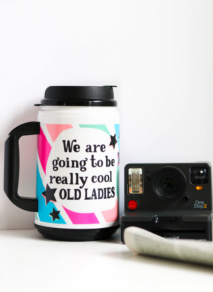 """We Are Going to be Really Cool Old Ladies"" Mug"