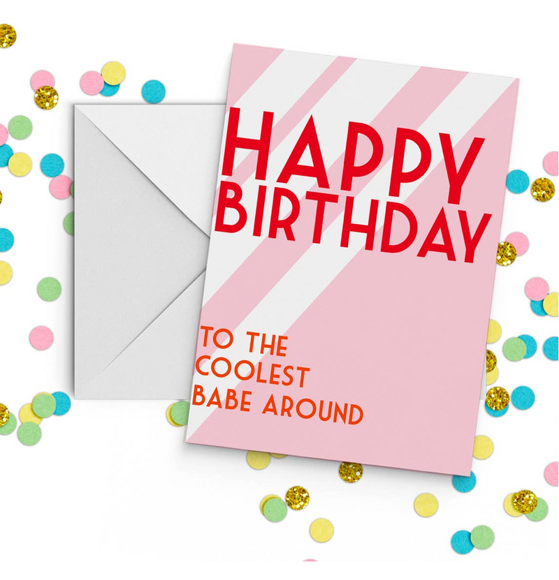 """Happy Birthday To The Coolest Babe Around"" Birthday Card"