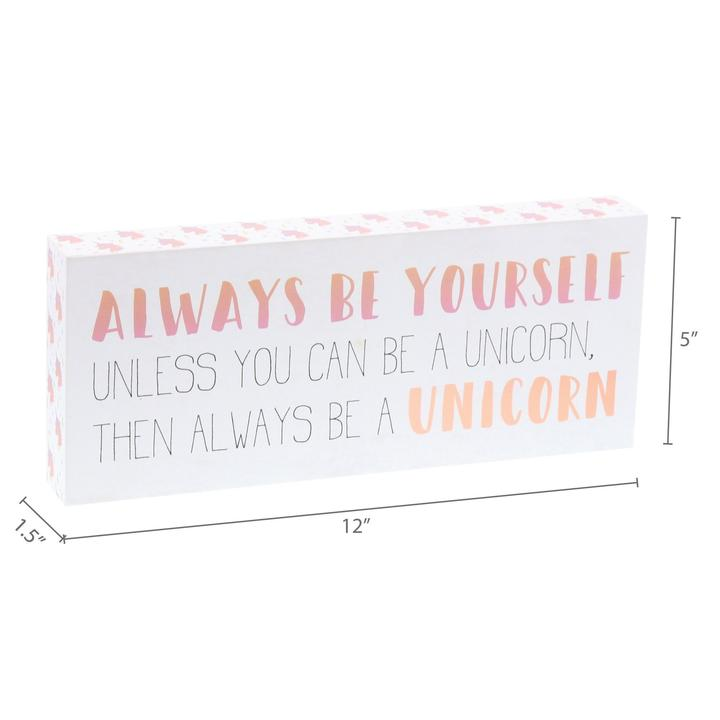 """Always Be a Unicorn"" Box Sign"