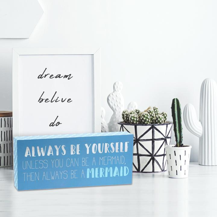 """Always Be a Mermaid"" Box Sign"