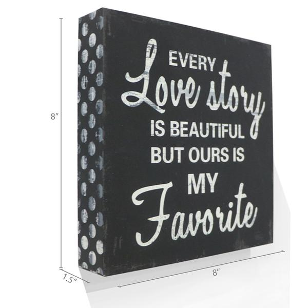 """Every Love Story Is Beautiful"" Wooden Box Sign"
