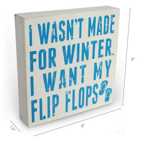 """I Wasn't Made For Winter"" Box Sign"