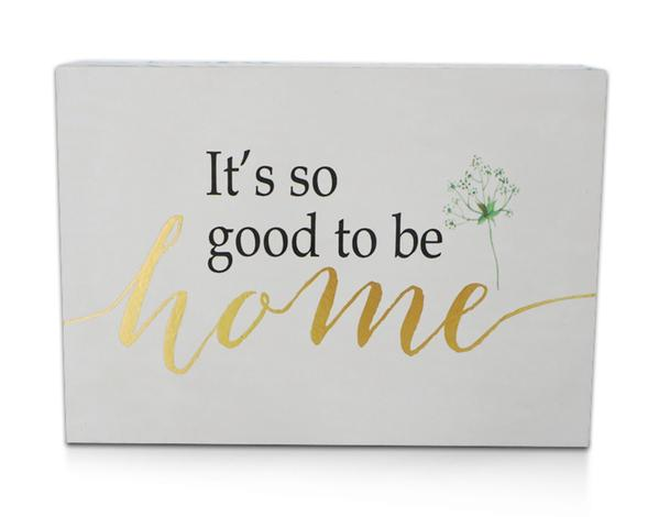 """It's So Good to Be Home"" Box Sign"
