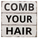 """Comb Your Hair"" Tin Wall Hanging"