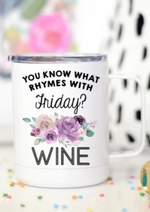 You Know What Rhymes With Friday Coffee Mug