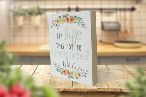"""Let Life Take You To Unexpected Places"" Wooden Box Sign"